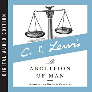 The Abolition of Man | [C. S. Lewis]