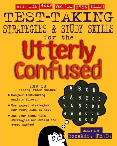 Test Taking Strategies & Study Skills for the Utterly...
