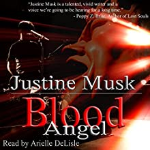 Blood Angel Audiobook by Justine Musk Narrated by Arielle DeLisle