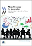 Attractiveness for Innovation: Location Factors for International Investment: Edition 2011