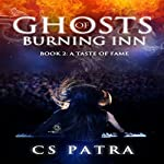 A Taste of Fame: Ghosts of Burning Inn, Book 2 | CS Patra
