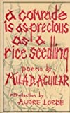 A Comrade is as Precious as a Rice Seedling; Poems