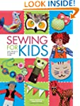 Sewing For Kids: Easy Projects to Sew...