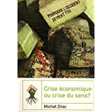 crise conomique ou crise du senspar Michel Drac