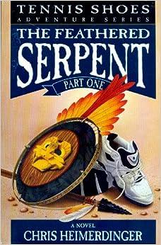 Tennis Shoes: Feathered Serpent Book 1: Chris Heimerdinger ...