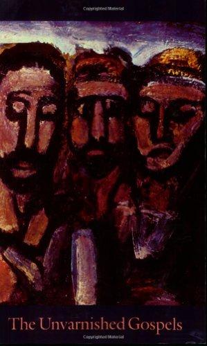 The Unvarnished Gospels