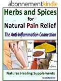 Herbs and Spices for Natural Pain Relief: The Anti-Inflammation Connection (English Edition)