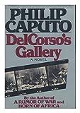Delcorso's Gallery / Philip Caputo (0030582776) by Caputo, Philip