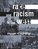 img - for Race and Racism in the West: Crusades to the Present book / textbook / text book
