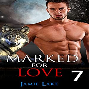 Marked for Love: Episodes 7 Audiobook