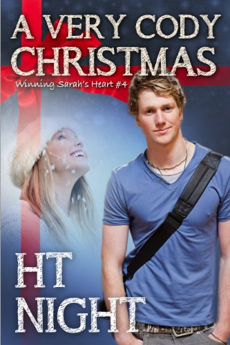 A Very Cody Christmas (Winning Sarah's Heart Book 4)