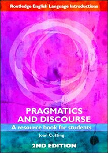 Pragmatics and Discourse - A Resource Book for Students