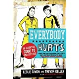 Everybody Hurts: An Essential Guide to Emo Culture by Simon, Leslie, Kelly, Trevor published by HarperPaperbacks...