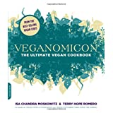 Veganomicon: The Ultimate Vegan Cookbookby Isa Chandra Moskowitz