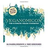 Veganomicon: The Ultimate Vegan Cookbookby Isa Chandra Moskowitz