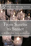 img - for From Sunrise to Sunset: A World War Two Anthology book / textbook / text book