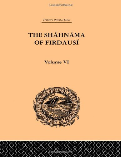The Shahnama of Firdausi: Volume VI (Trubner's Oriental Series) (Vol VI)