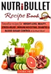 Nutribullet: Nutribullet Recipe book:...