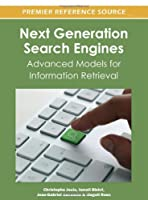 Next Generation Search Engines: Advanced Models for Information Retrieval Front Cover