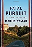 img - for Fatal Pursuit: A novel (Bruno, Chief of Police Series) book / textbook / text book