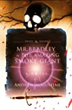 Mr. Bradley & The Amazing Smoke Giant (Skull & Angel)