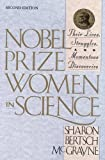 img - for Nobel Prize Women in Science: Their Lives, Struggles, and Momentous Discoveries: Second Edition by Sharon Bertsch McGrayne (2001-04-12) book / textbook / text book
