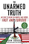 The Unarmed Truth: My Fight to Blow t...