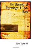 The Elements of Psychology; A Text-Book