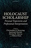 img - for Holocaust Scholarship: Personal Trajectories and Professional Interpretations book / textbook / text book