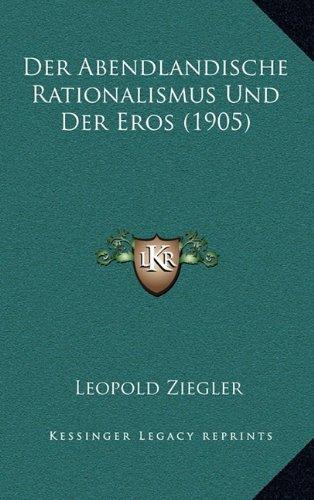 Der Abendlandische Rationalismus Und Der Eros (1905)