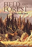 Image of Field and Forest: Classic Hunting Stories