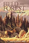 Field and Forest: Classic Hunting Sto...
