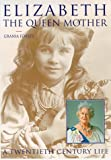 Elizabeth: The Queen Mother