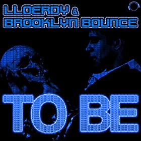 Lloerdy & Brooklyn Bounce-To Be