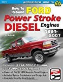 How to Rebuild Ford Power Stroke Diesel Engines (Workbench) (Workbench How to)
