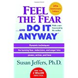 Feel the Fear . . . and Do It Anyway (r)by Susan Jeffers