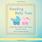 READING BABY TOES: What Your Baby's Toes Know That You Don't
