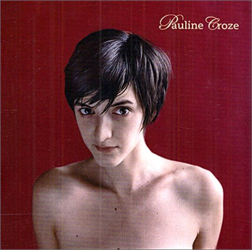 Pauline Croze-Pauline Croze-FR-CD-FLAC-2005-FADA Download