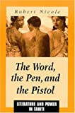 img - for The Word, the Pen, and the Pistol: Literature and Power in Tahiti (Suny Series on the Sublime) book / textbook / text book