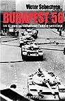 Budapest 56 : Les douze jours qui �branl�rent l'empire sovi�tique par Sebestyen