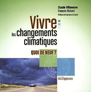 Vivre les changements climatiques (French Edition): Claude