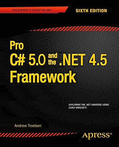 Download Pro C# 5.0 and the .NET 4.5 Framework (Expert's Voice in .NET)