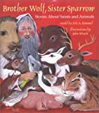 Brother Wolf, Sister Sparrow: Stories about Saints and Animals
