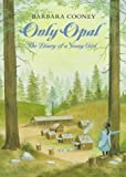 Opal Stanley Whiteley Only Opal: The Diary of a Young Girl