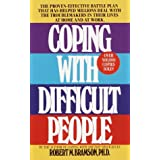 Coping with Difficult Peopleby Robert M. Bramson Ph.D.