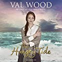 The Hungry Tide Audiobook by Val Wood Narrated by Anne Dover