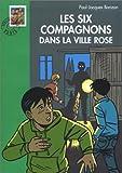 echange, troc Paul-Jacques Bonzon - Les Six Compagnons dans la ville rose