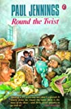 Round the Twist (Puffin books) (0140342133) by Jennings, Paul