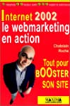 Internet 2002 : Le Webmarketing en ac...