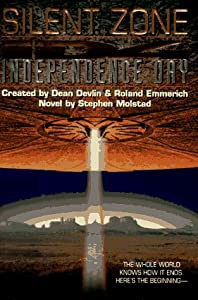 Independence Day: Silent Zone by Dean Devlin, Roland Emmerich and Stephen Molstad